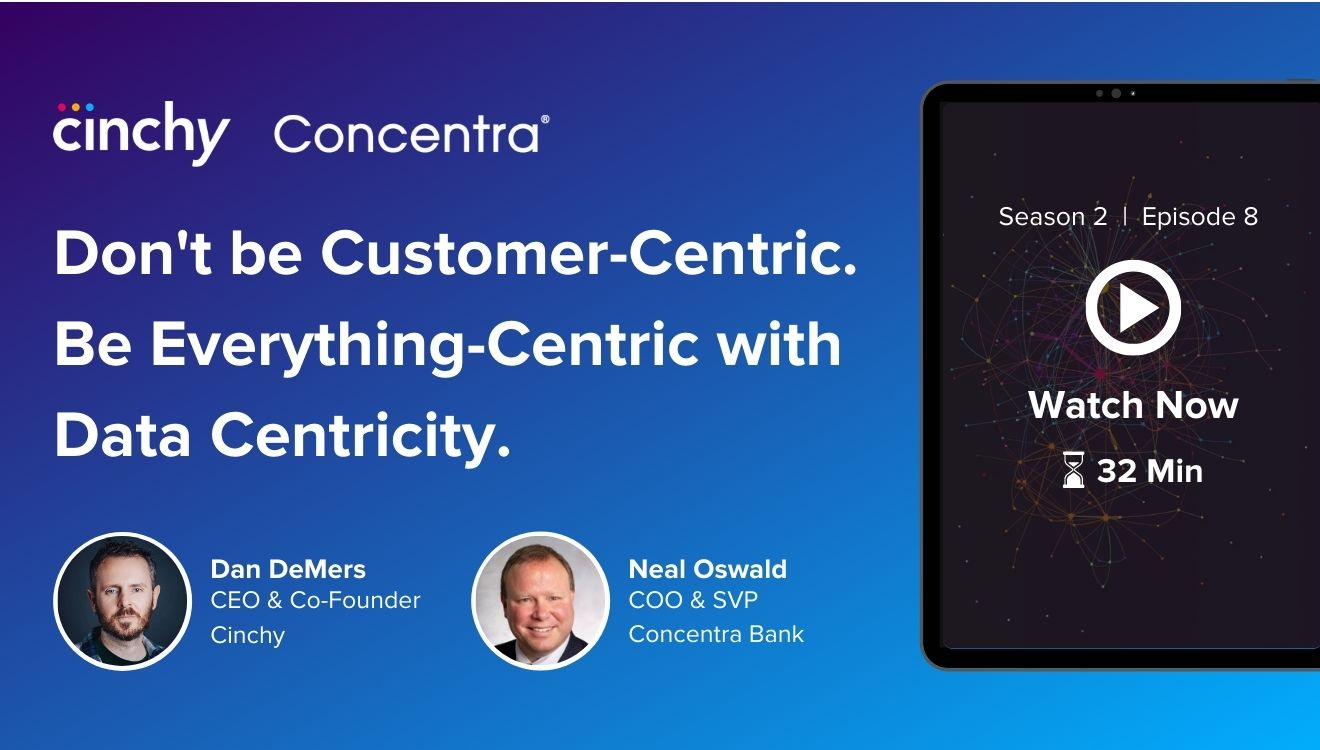[Season 2 Ep. 8] Don't be Customer-Centric. Be Everything-Centric with Data Centricity.