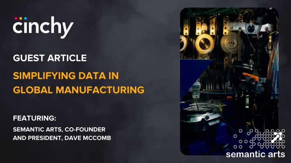 [Guest Article] Stories From the Data-Centric Revolution: Simplifying Data in Global Manufacturing